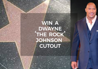 Competition - Win A Dwayne The Rock Johnson Lifesize Cutout