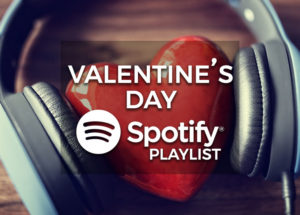 Valentine's Day Music - Spotify Playlist