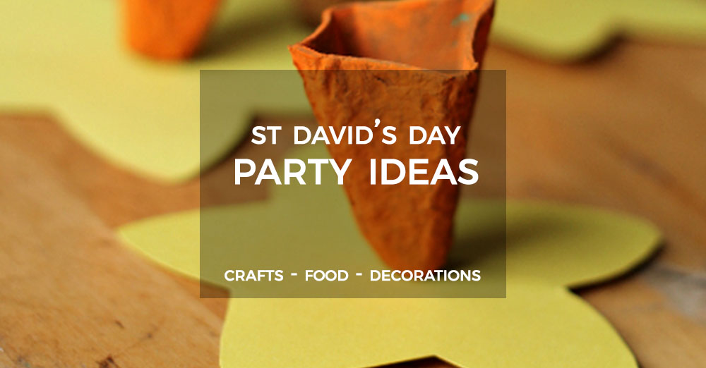 St David's Day Party Ideas