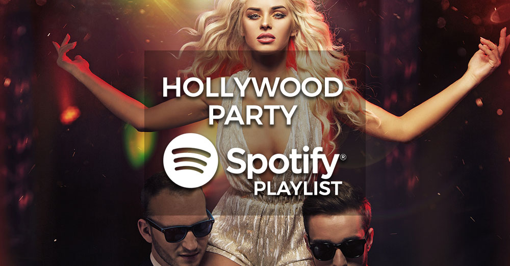 Hollywood Party Music - Spotify Playlist