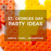 St Georges Day Party Ideas