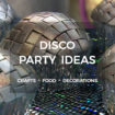 Disco Party Ideas