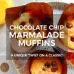 Chocolate Chip Marmalade Muffins Recipe