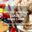 Spiced Vanilla Glazed Rum Cake Recipe